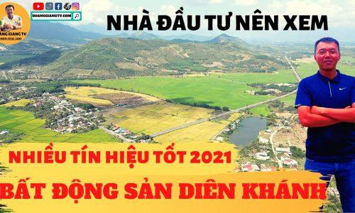 NHIỀU TÍN HIỆU TỐT CHO THỊ TRƯỜNG BẤT ĐỘNG SẢN DIÊN KHÁNH QUÝ 2/2021 | HOANGGIANGTV